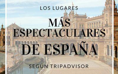 Los lugares más espectaculares de España, según TripAdvisor