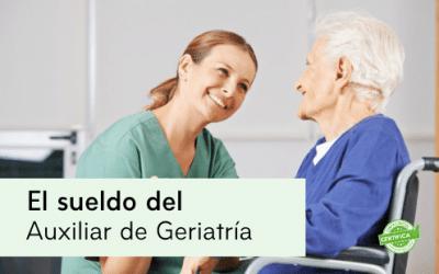 Descubre el sueldo de un Auxiliar de Geriatría